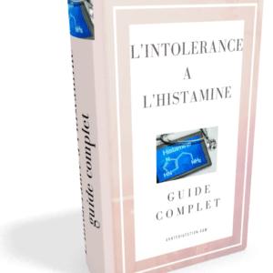 L'intolérance à l'histamine : guide complet